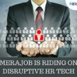 MERAJOB IS RIDING ON DISRUPTIVE HR TECH (1)