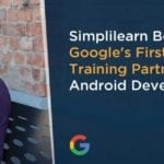 Simplilearn becomes Google's first authorized training partner with approved content on certified Android App Developer training course