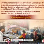 EPFO lauEPFO beneficiaries to get payment through electronic or digital fund transfer system nches Employees Enrolment Campaign 2017, companies can enroll employees under this EPF amnesty scheme