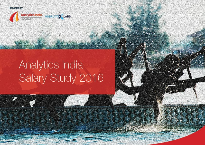 Analytics Professionals rule the roost with 22% rise in salary in 2017: Analytics India Magazine and AnalytixLabs