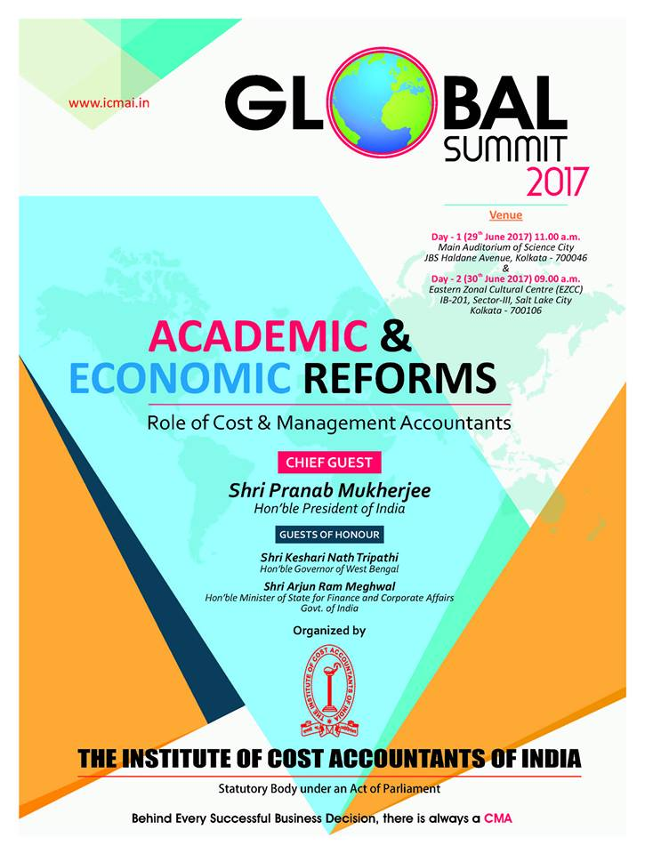 Institute of Cost Accountants of India presents Global Summit 2017 Academic & Economic Reforms – Role of Cost & Management Accountants