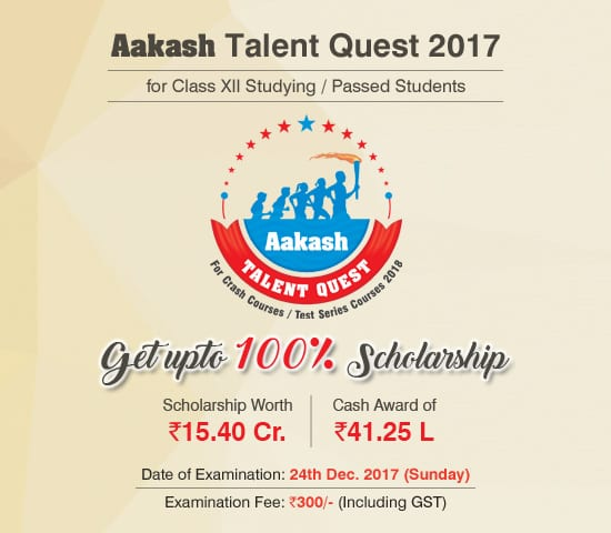 Aakash Talent Quest (ATQ) 2017, 1st Edition Results announced for Class XIIth studying and XII passed students with a scholarship grant worth Rs. 15.4 crores