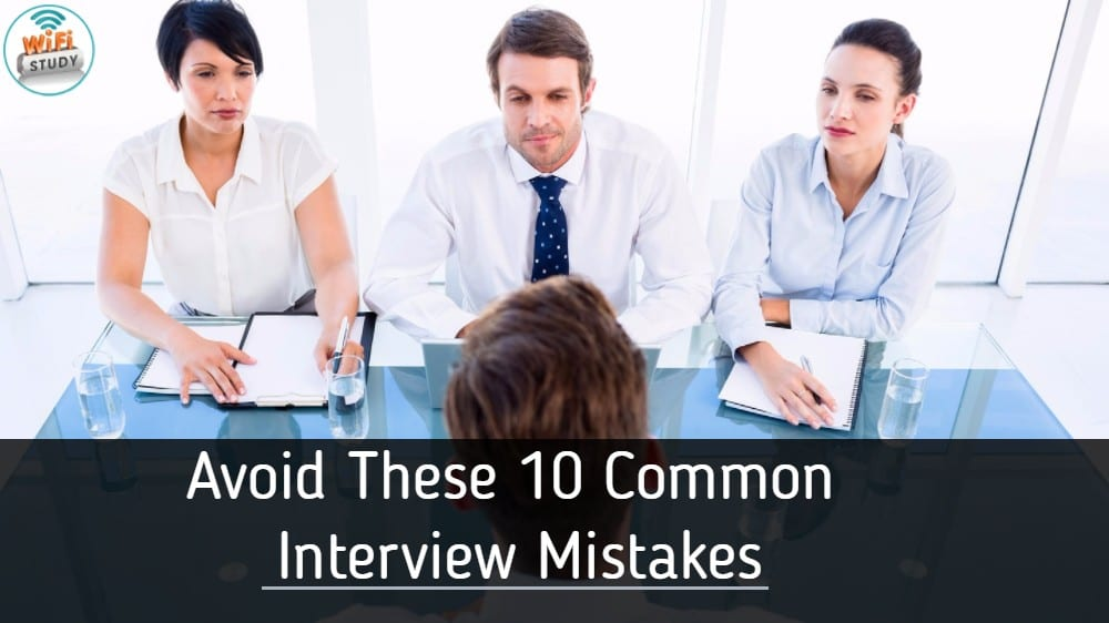 Avoid these 10 most common interview mistakes