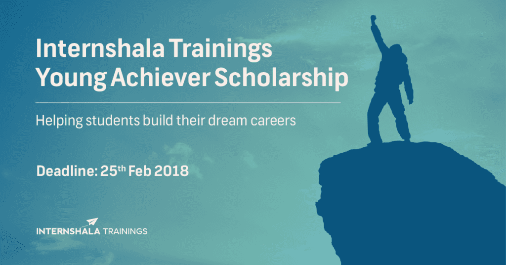Internshala Trainings Young Achiever Scholarship 2018 is open