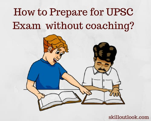 How to Prepare for UPSC Exam without coaching?