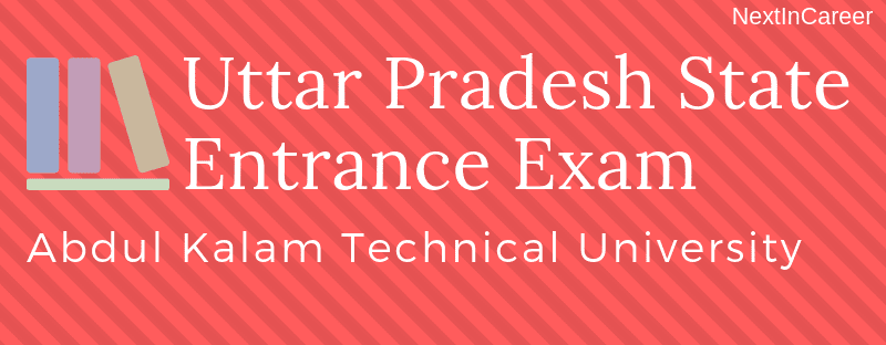 Uttar Pradesh State Entrance Examination 2019 for AKTU Admissions 2019-20